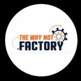 THE WHY NOT FACTORY - Association des entrepreneurs